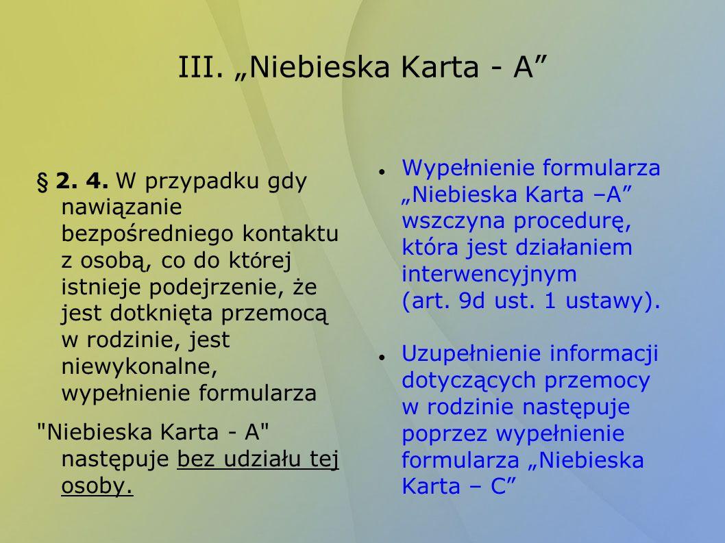 III. Niebieska Karta - A § 2. 4. W przypadku gdy nawiązanie bezpośredniego kontaktu z osobą, co do kt ó rej istnieje podejrzenie, że jest dotknięta pr