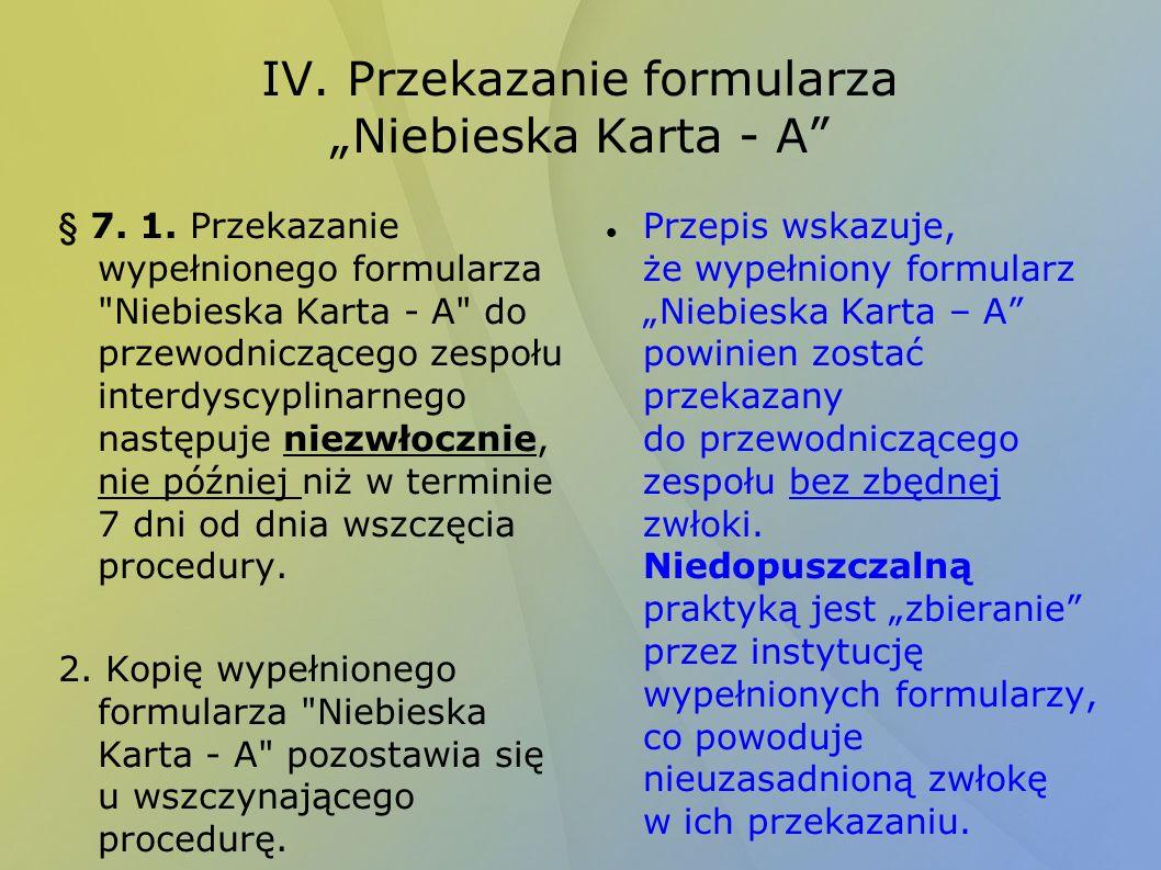 IV. Przekazanie formularza Niebieska Karta - A § 7. 1. Przekazanie wypełnionego formularza