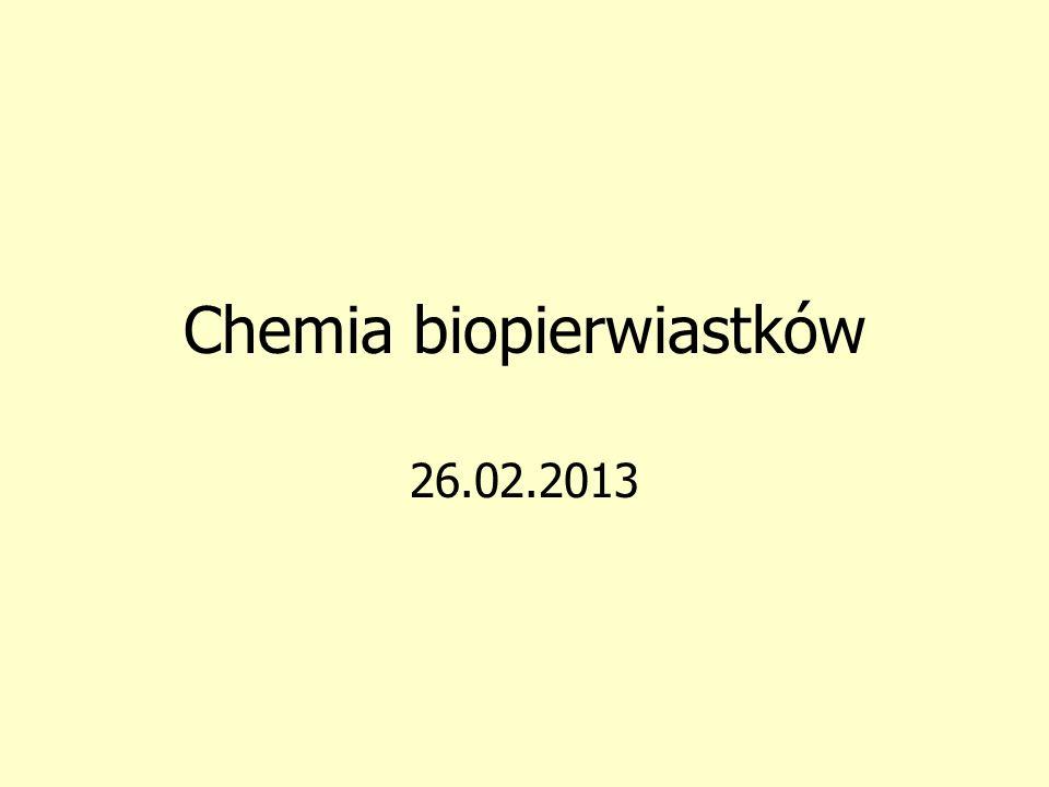 Chemia biopierwiastków 26.02.2013