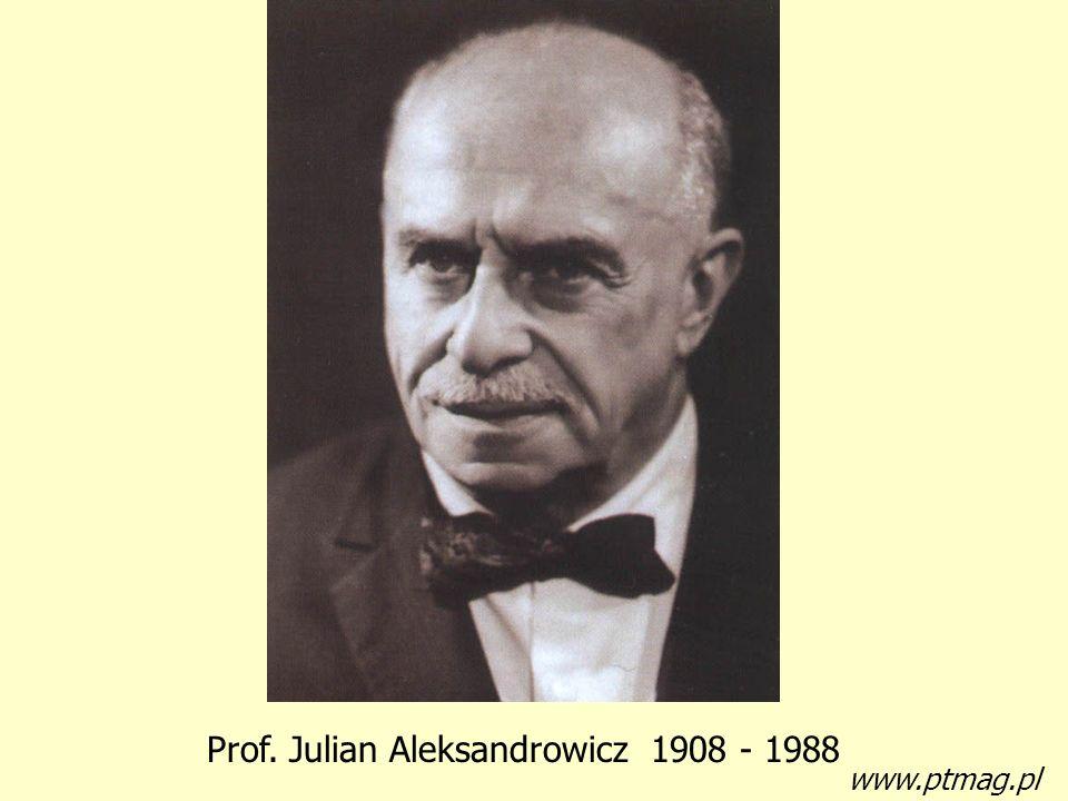 Prof. Julian Aleksandrowicz 1908 - 1988 www.ptmag.pl