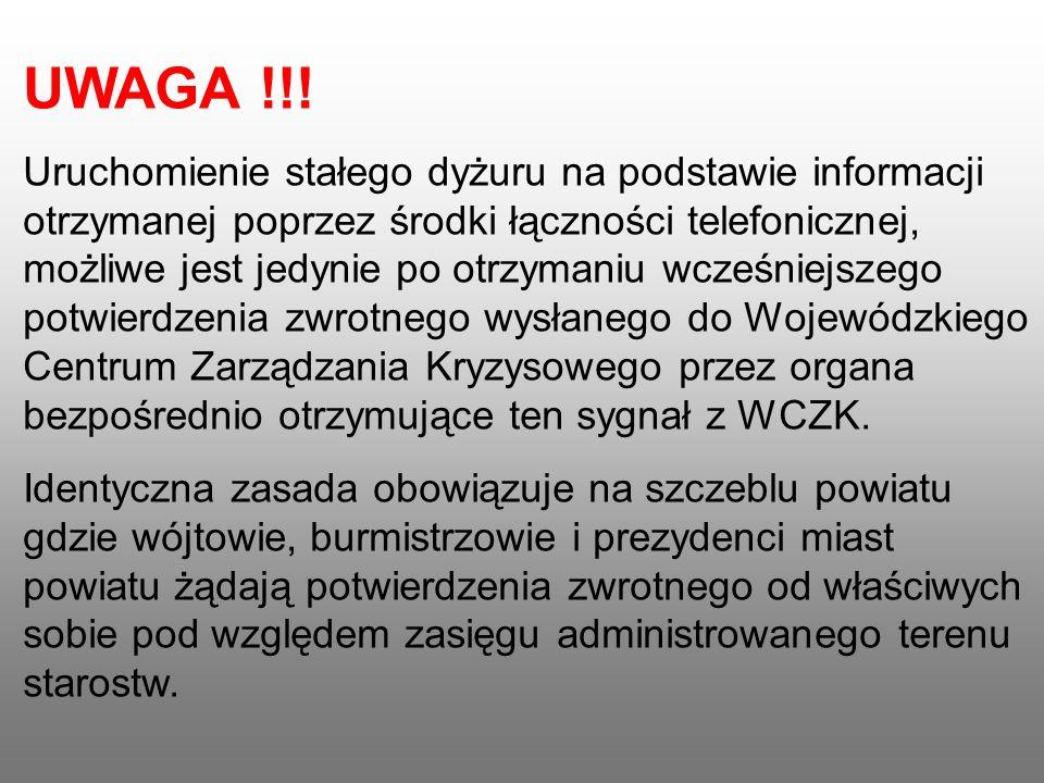 UWAGA !!! Uruchomienie stałego dyżuru na podstawie informacji otrzymanej poprzez środki łączności telefonicznej, możliwe jest jedynie po otrzymaniu wc