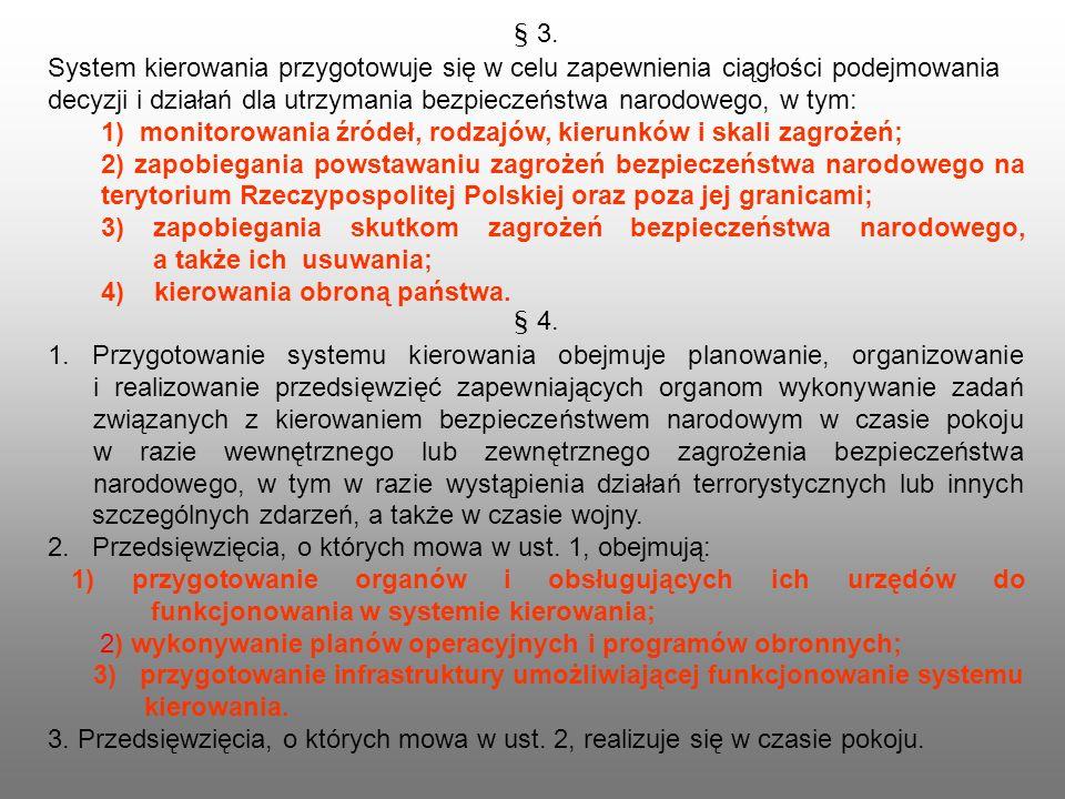 § 3. System kierowania przygotowuje się w celu zapewnienia ciągłości podejmowania decyzji i działań dla utrzymania bezpieczeństwa narodowego, w tym: 1