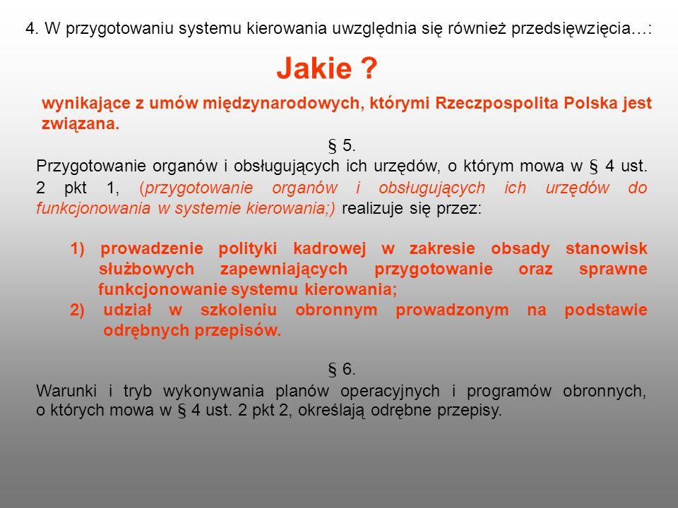 4. W przygotowaniu systemu kierowania uwzględnia się również przedsięwzięcia…: § 5. Przygotowanie organów i obsługujących ich urzędów, o którym mowa w