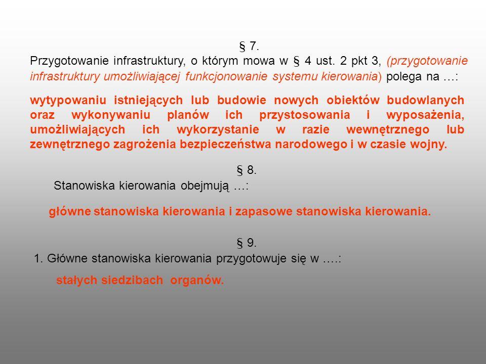 § 7. Przygotowanie infrastruktury, o którym mowa w § 4 ust. 2 pkt 3, (przygotowanie infrastruktury umożliwiającej funkcjonowanie systemu kierowania) p