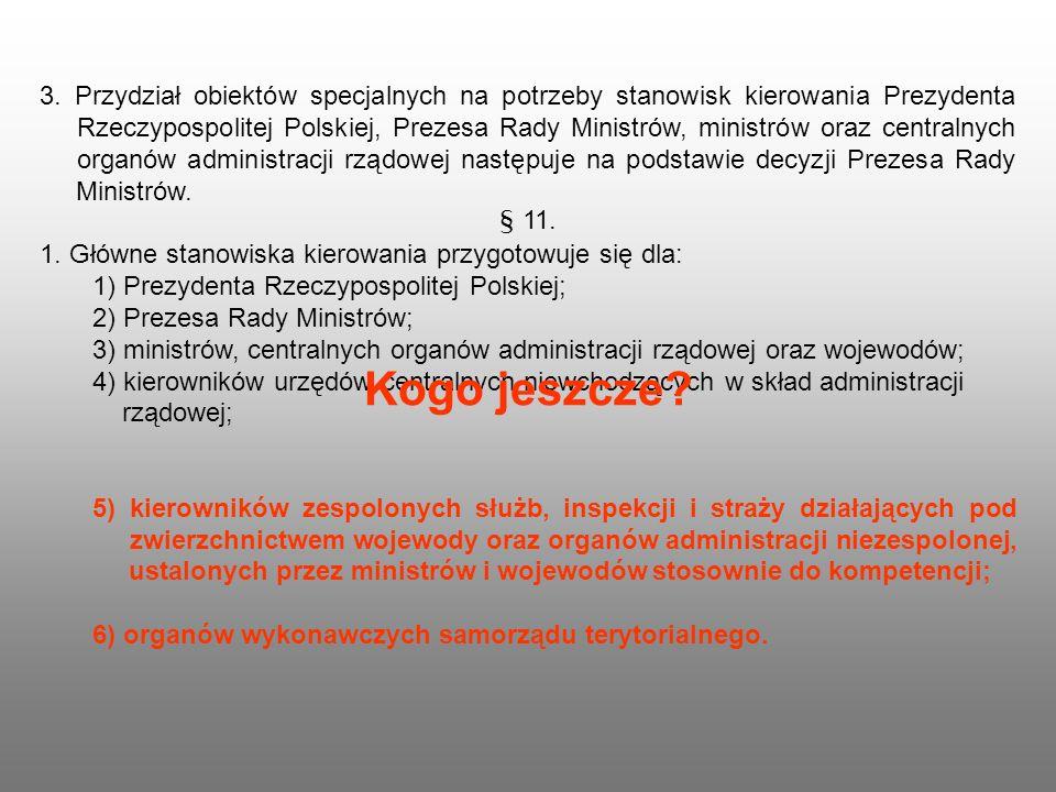 3. Przydział obiektów specjalnych na potrzeby stanowisk kierowania Prezydenta Rzeczypospolitej Polskiej, Prezesa Rady Ministrów, ministrów oraz centra