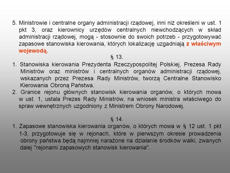 5. Ministrowie i centralne organy administracji rządowej, inni niż określeni w ust. 1 pkt 3, oraz kierownicy urzędów centralnych niewchodzących w skła