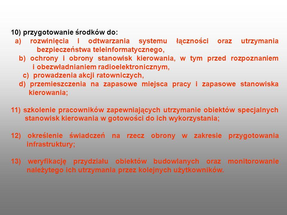 10) przygotowanie środków do: a) rozwinięcia i odtwarzania systemu łączności oraz utrzymania bezpieczeństwa teleinformatycznego, b) ochrony i obrony s