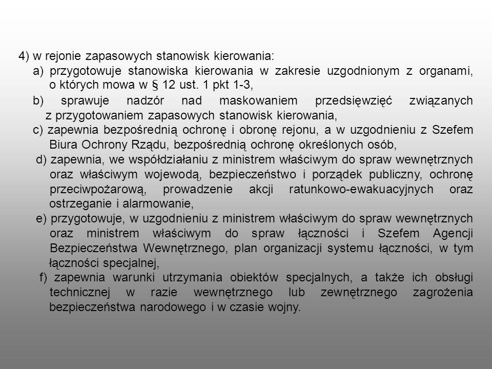 4) w rejonie zapasowych stanowisk kierowania: a) przygotowuje stanowiska kierowania w zakresie uzgodnionym z organami, o których mowa w § 12 ust. 1 pk