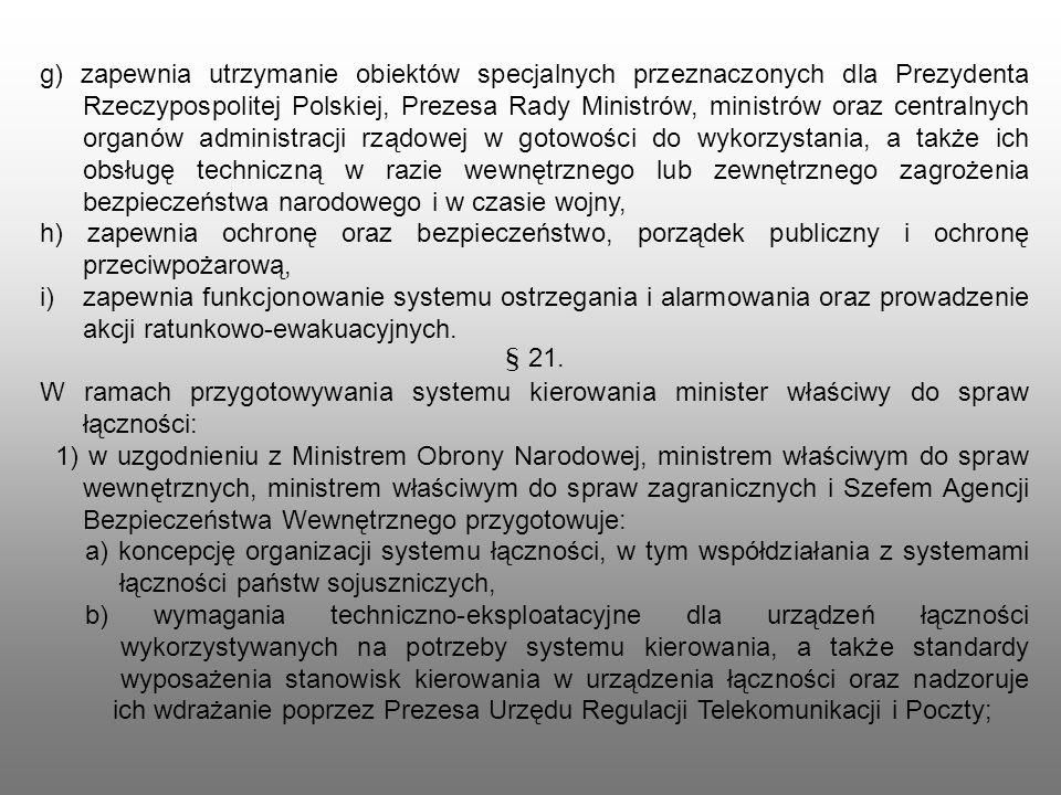 g) zapewnia utrzymanie obiektów specjalnych przeznaczonych dla Prezydenta Rzeczypospolitej Polskiej, Prezesa Rady Ministrów, ministrów oraz centralnyc