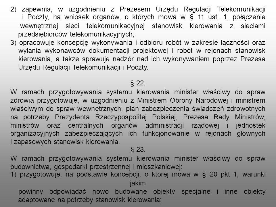 2) zapewnia, w uzgodnieniu z Prezesem Urzędu Regulacji Telekomunikacji i Poczty, na wniosek organów, o których mowa w § 11 ust. 1, połączenie wewnętrz