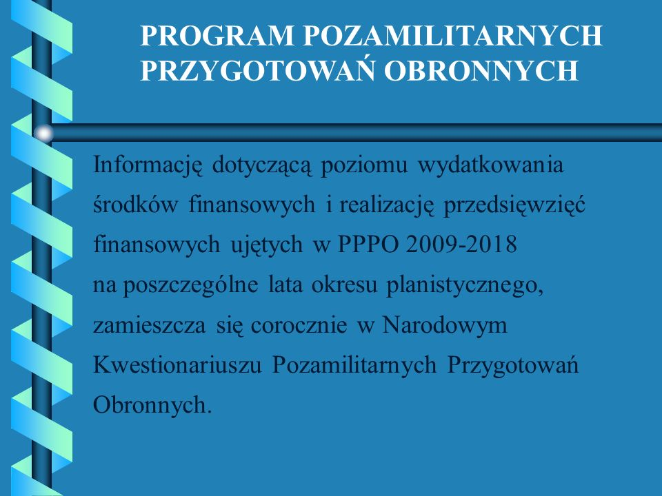 Informację dotyczącą poziomu wydatkowania środków finansowych i realizację przedsięwzięć finansowych ujętych w PPPO 2009-2018 na poszczególne lata okr