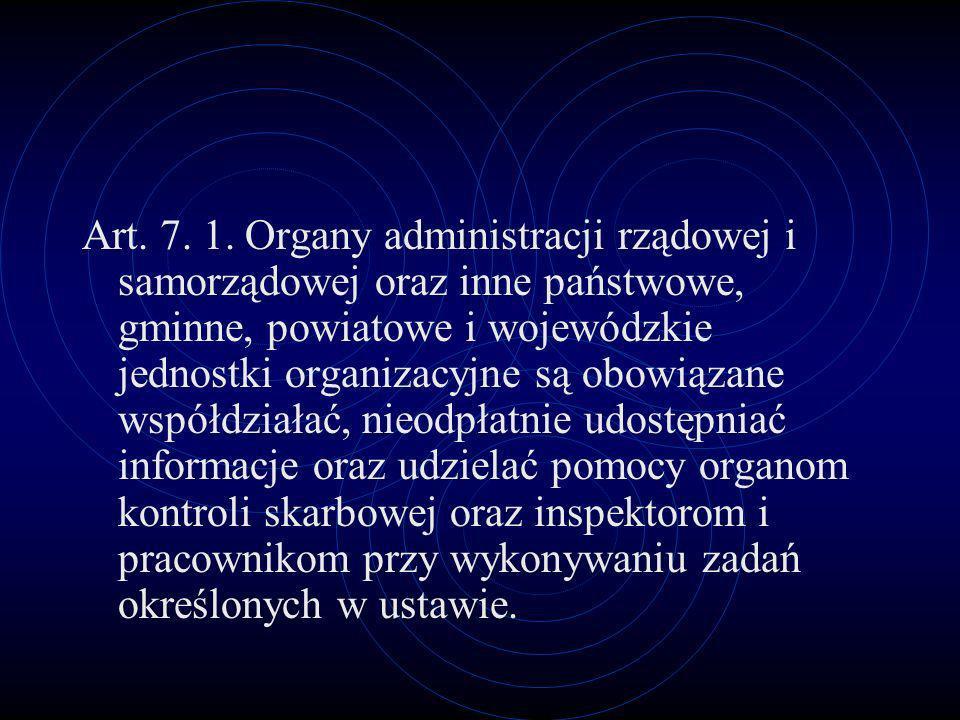 Art. 7. 1. Organy administracji rządowej i samorządowej oraz inne państwowe, gminne, powiatowe i wojewódzkie jednostki organizacyjne są obowiązane wsp