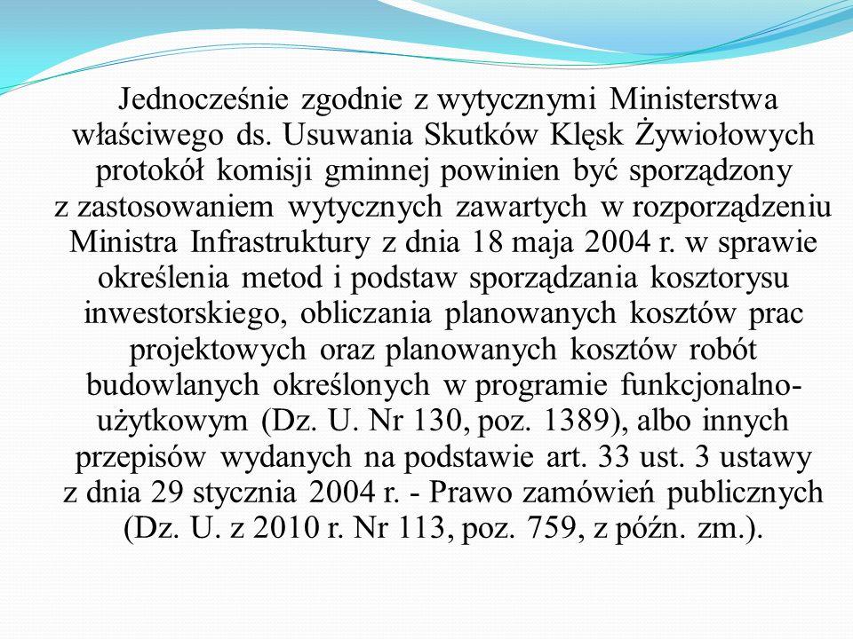 Komplet dokumentów winien zawierać: 1. Protokół strat zatwierdzony przez Wójta/ Burmistrza/ Prezydenta/ Starostę, sporządzony zgodnie z obowiązującym