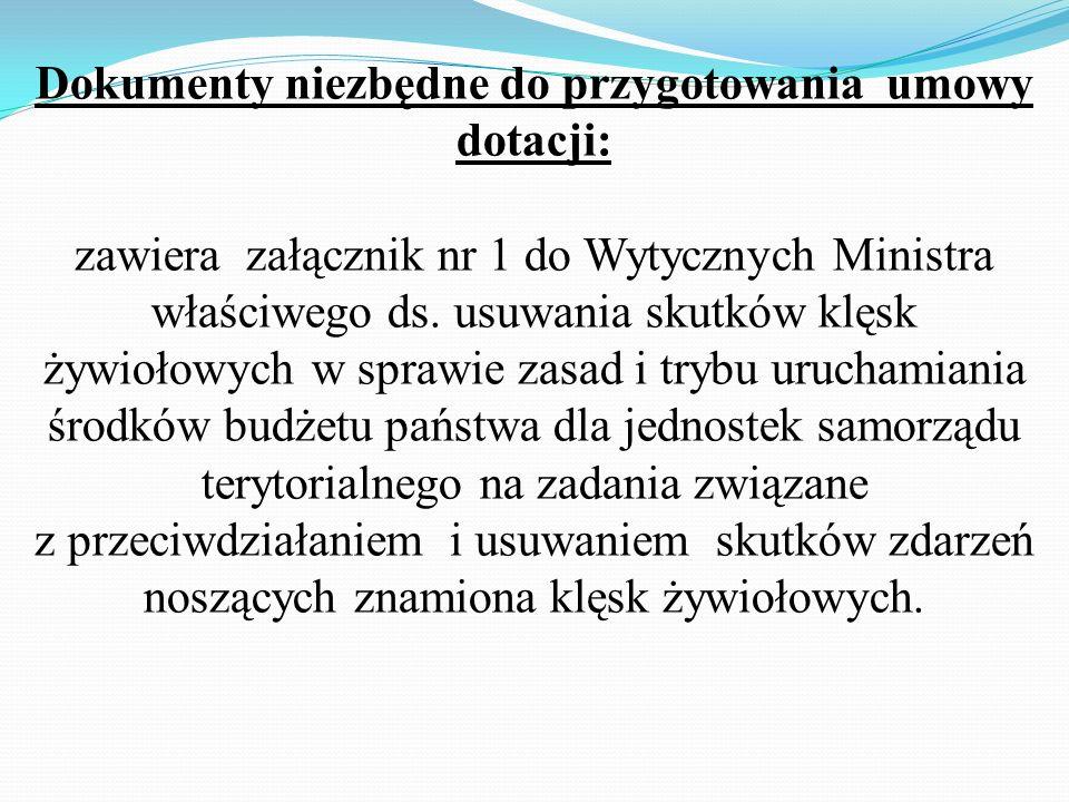 Na podstawie promesy wystawionej przez Ministra właściwego ds. usuwania skutków klęsk żywiołowych, ustaleń komisji wojewódzkiej oraz po dokonaniu wery