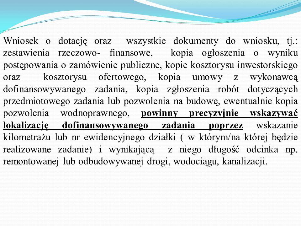 Wskazówki/uwagi dla sporządzających Wniosek o dotację: We wniosku o dotację oraz we wszystkich dokumentach do wniosku należy stosować nazwę zadania ws