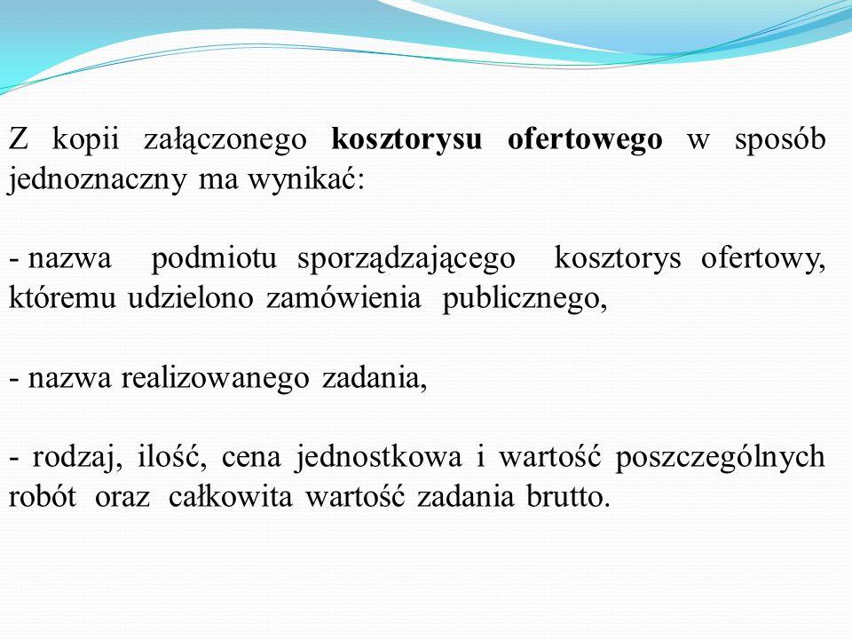 Z kopii ogłoszenia o wyniku postępowania o zamówienie publiczne w sposób jednoznaczny ma wynikać, że dotyczy zadania wskazanego w promesie i we wniosk