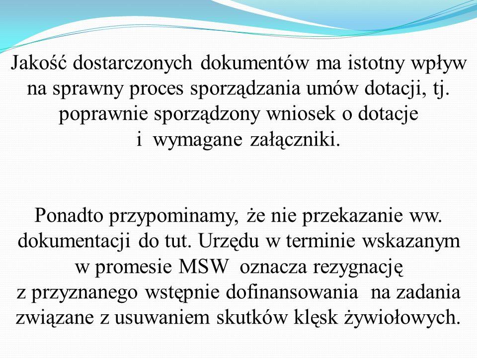 Na podstawie zawartych z samorządami umów dotacji, Wojewoda występuje do Ministra Finansów z wnioskiem o uruchomienie środków z rezerwy celowej budżet