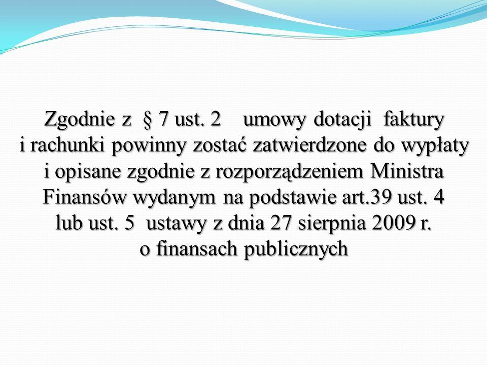 Zgodnie z § 7 ust. 1 pkt 3 umowy dotacji do sporządzonego rozliczenia końcowego należy załączyć: potwierdzone za zgodność z oryginałem kopie faktur lu