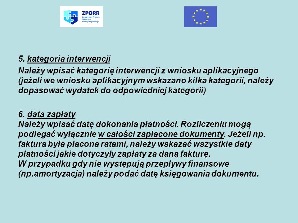 5. kategoria interwencji Należy wpisać kategorię interwencji z wniosku aplikacyjnego (jeżeli we wniosku aplikacyjnym wskazano kilka kategorii, należy