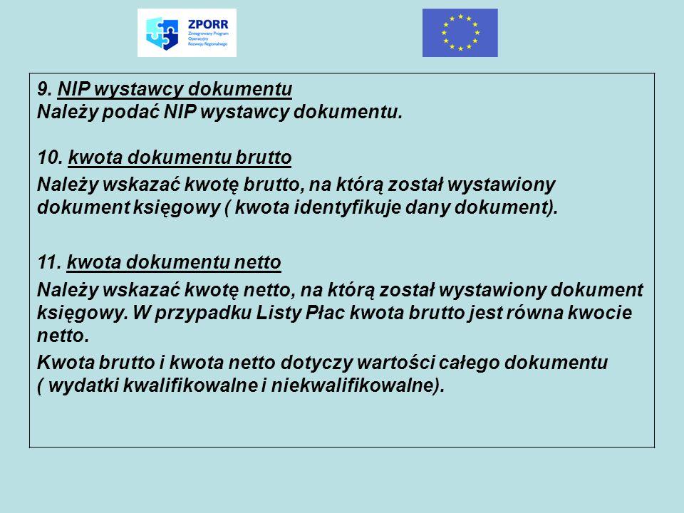 9. NIP wystawcy dokumentu Należy podać NIP wystawcy dokumentu. 10. kwota dokumentu brutto Należy wskazać kwotę brutto, na którą został wystawiony doku
