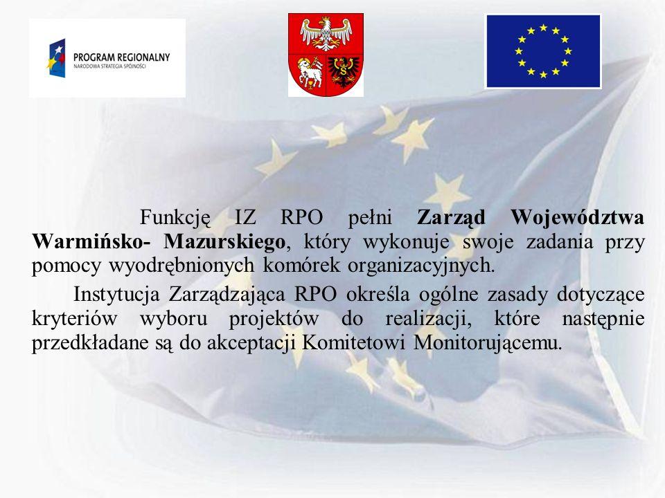 Funkcję IZ RPO pełni Zarząd Województwa Warmińsko- Mazurskiego, który wykonuje swoje zadania przy pomocy wyodrębnionych komórek organizacyjnych. Insty