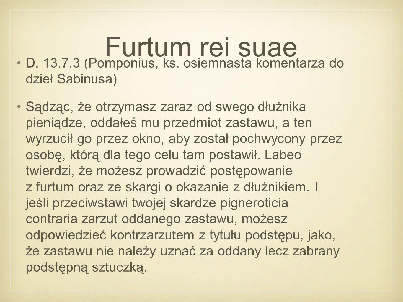 Furtum rei suae D. 13.7.3 (Pomponius, ks.