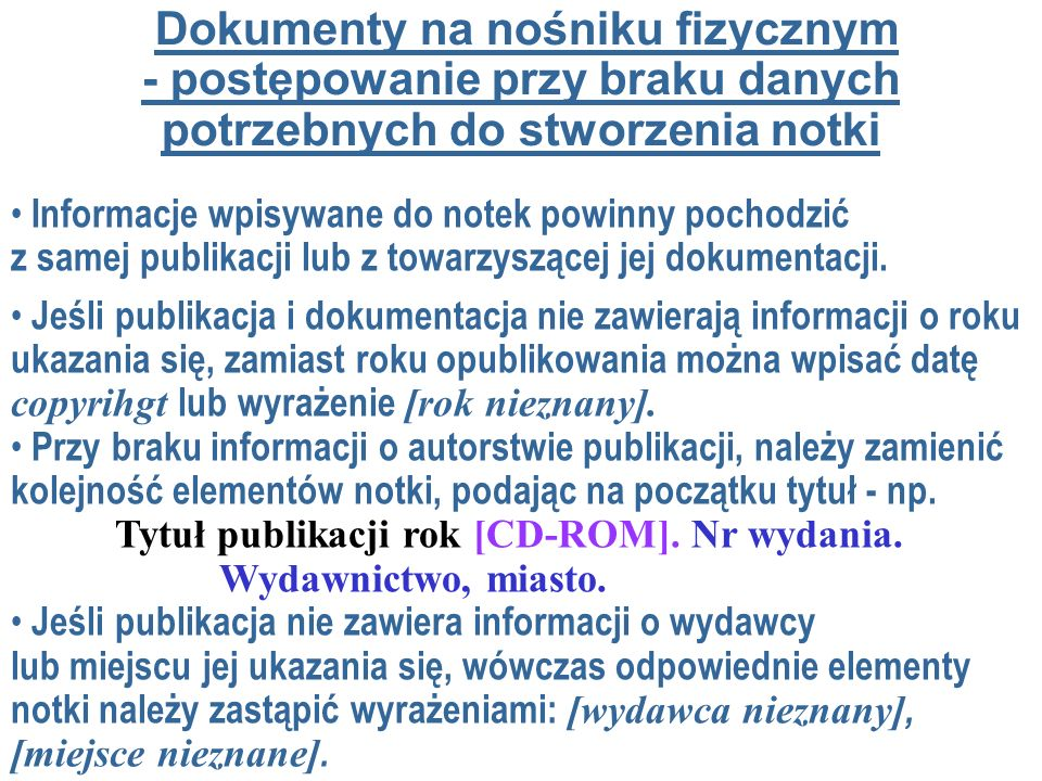 Dokumenty na nośniku fizycznym - postępowanie przy braku danych potrzebnych do stworzenia notki Informacje wpisywane do notek powinny pochodzić z same