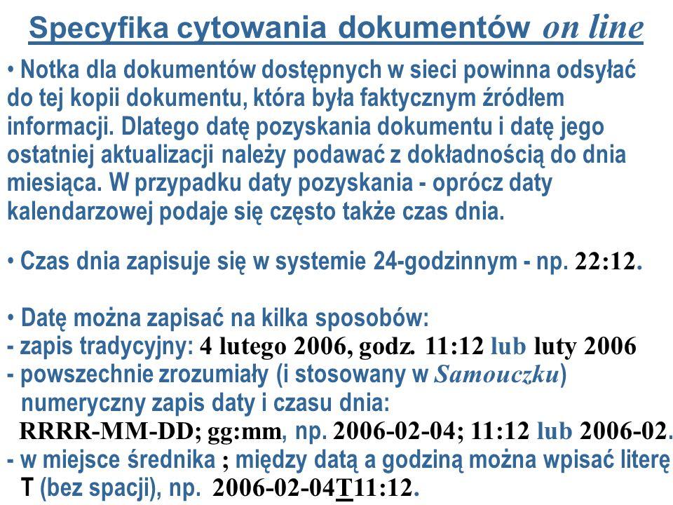 Datę można zapisać na kilka sposobów: - zapis tradycyjny: 4 lutego 2006, godz. 11:12 lub luty 2006 - powszechnie zrozumiały (i stosowany w Samouczku )