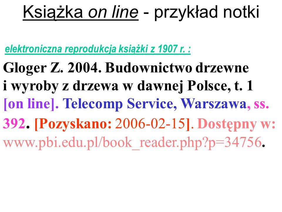 Książka on line - przykład notki elektroniczna reprodukcja książki z 1907 r. : Gloger Z. 2004. Budownictwo drzewne i wyroby z drzewa w dawnej Polsce,