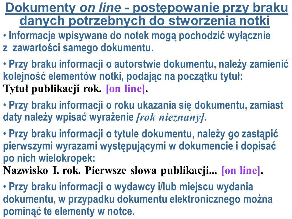 Informacje wpisywane do notek mogą pochodzić wyłącznie z zawartości samego dokumentu. Przy braku informacji o autorstwie dokumentu, należy zamienić ko