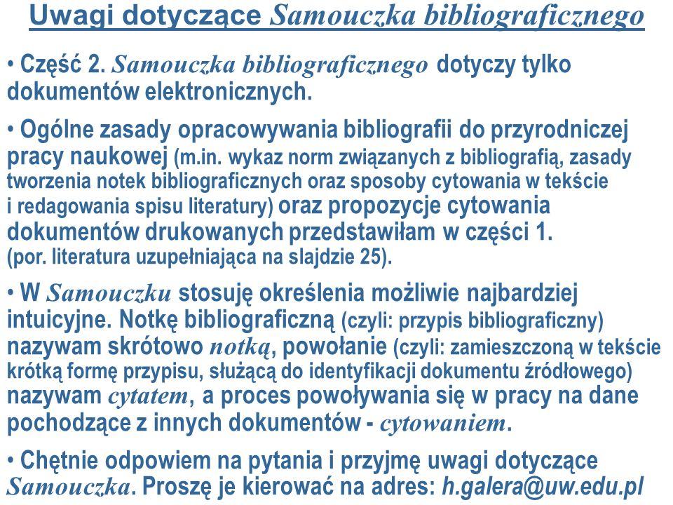 Uwagi dotyczące Samouczka bibliograficznego Część 2. Samouczka bibliograficznego dotyczy tylko dokumentów elektronicznych. Ogólne zasady opracowywania