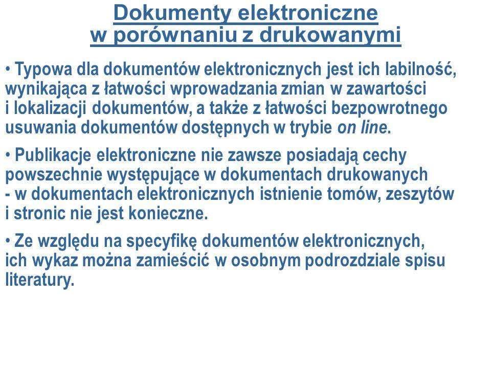 Typowa dla dokumentów elektronicznych jest ich labilność, wynikająca z łatwości wprowadzania zmian w zawartości i lokalizacji dokumentów, a także z ła