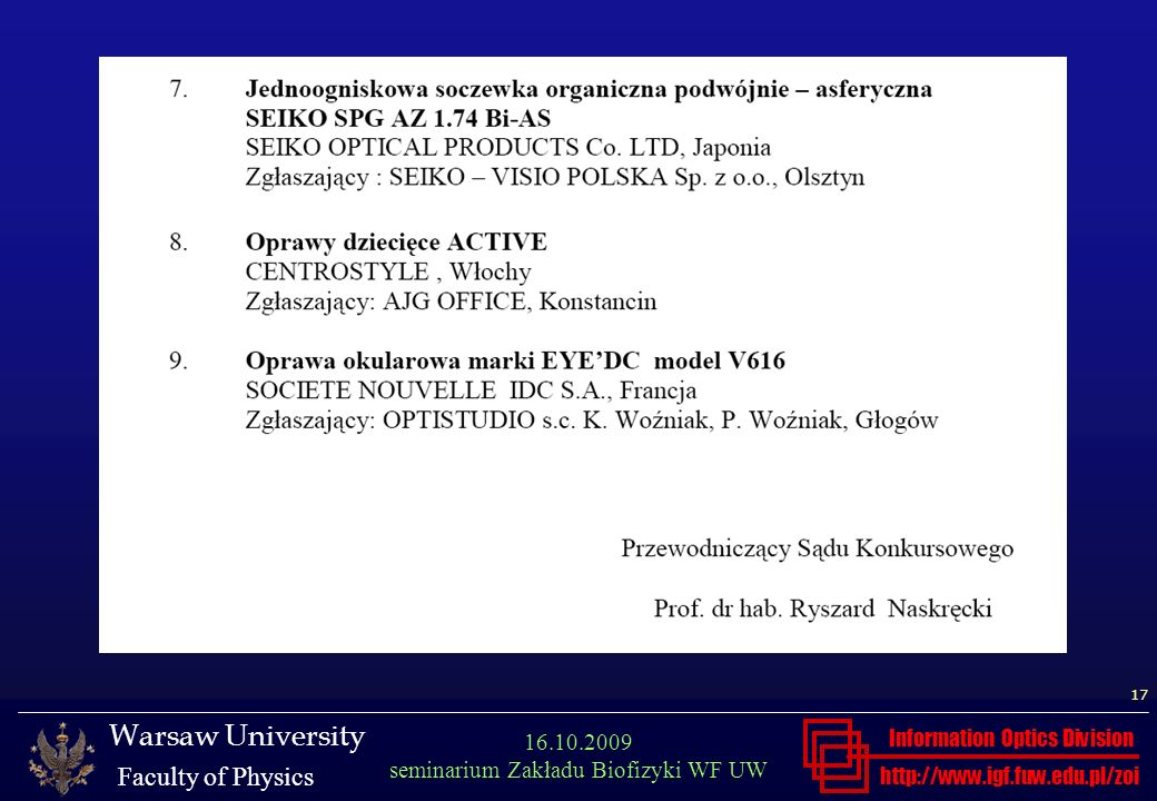 http://www.igf.fuw.edu.pl/zoi Warsaw University Faculty of Physics Information Optics Division 17 16.10.2009 seminarium Zakładu Biofizyki WF UW