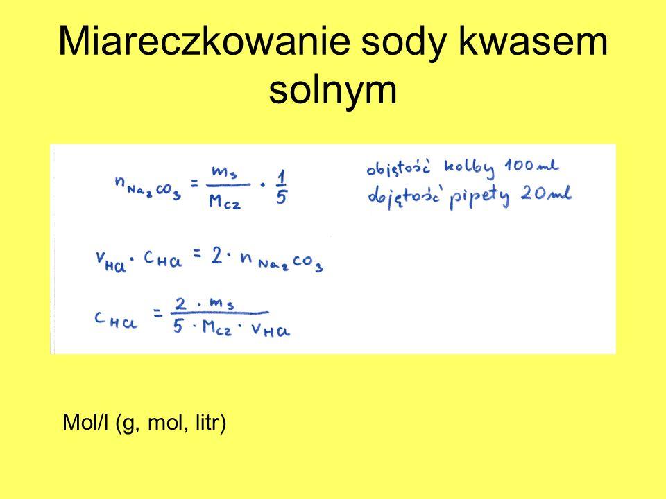 Miareczkowanie sody kwasem solnym Mol/l (g, mol, litr)