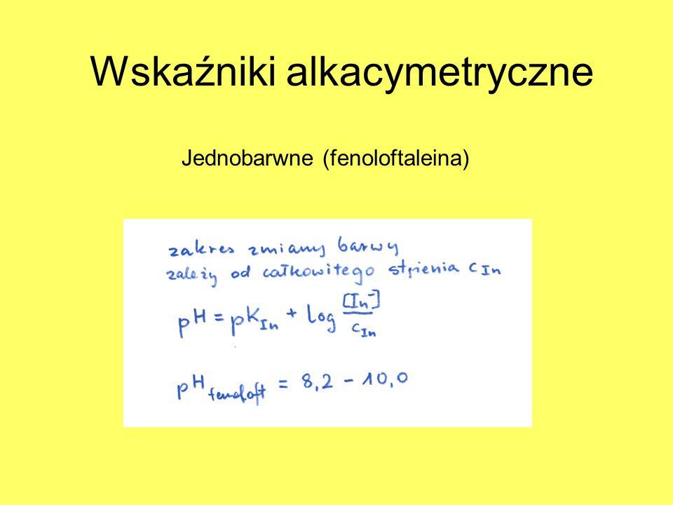 Wskaźniki alkacymetryczne Jednobarwne (fenoloftaleina)