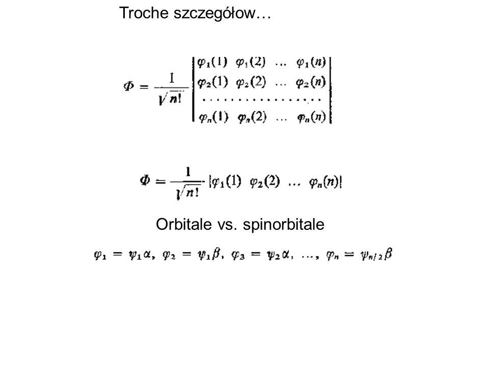 Niektóre typy baz 1.Baza minimalna - przykład STO-3G 2.Baza split-valence - przykład 3-21G 3.Funkcje polaryzacyjne/baza polaryzacyjna - zaznaczona gwiazdkami - przykład 6- 31G** Baza minimalna:1 orbital na podpowłokę s 3 orbitale na podpowłokę p 5 orbitale na podpowłokę d (czasami 6)