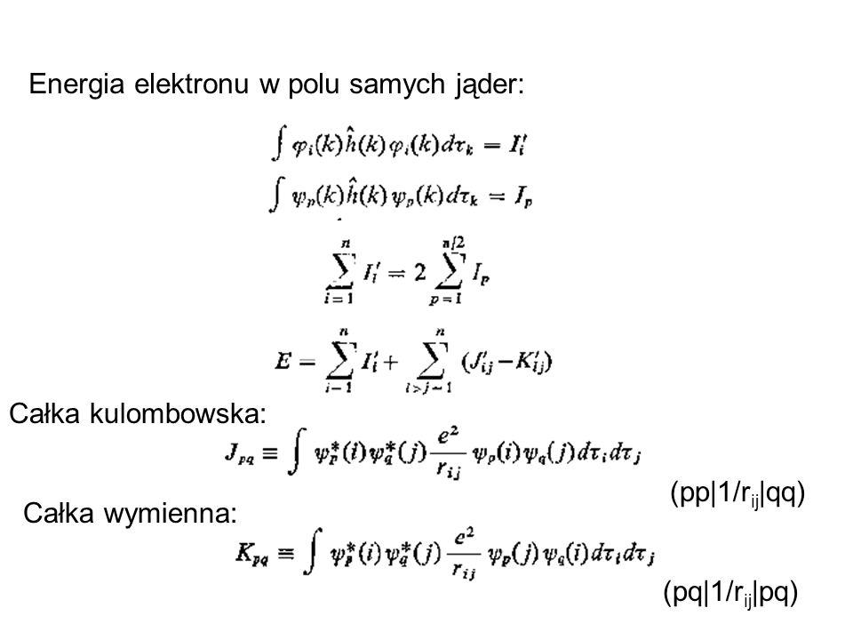 Całka kulombowska: Całka wymienna: Energia elektronu w polu samych jąder: (pp|1/r ij |qq) (pq|1/r ij |pq)