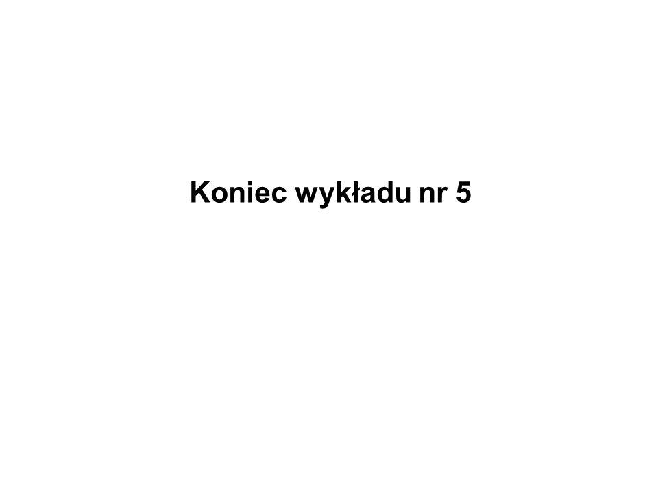 Koniec wykładu nr 5