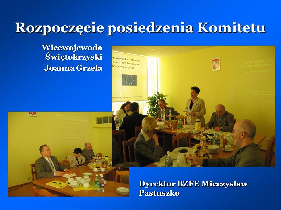 Rozpoczęcie posiedzenia Komitetu Wicewojewoda Świętokrzyski Joanna Grzela Dyrektor BZFE Mieczysław Pastuszko