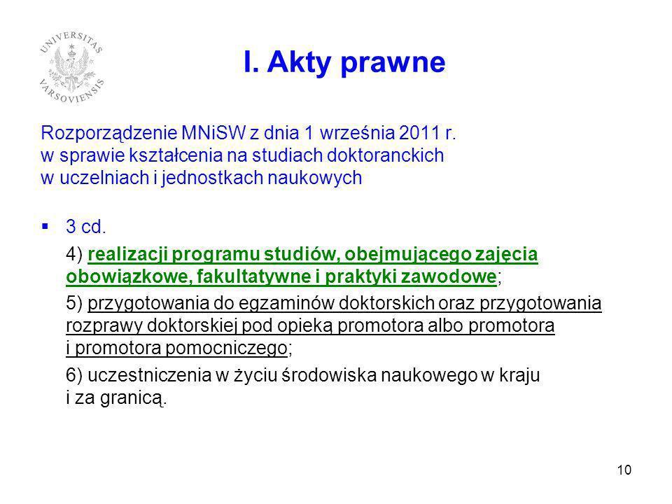 Rozporządzenie MNiSW z dnia 1 września 2011 r. w sprawie kształcenia na studiach doktoranckich w uczelniach i jednostkach naukowych 3 cd. 4) realizacj