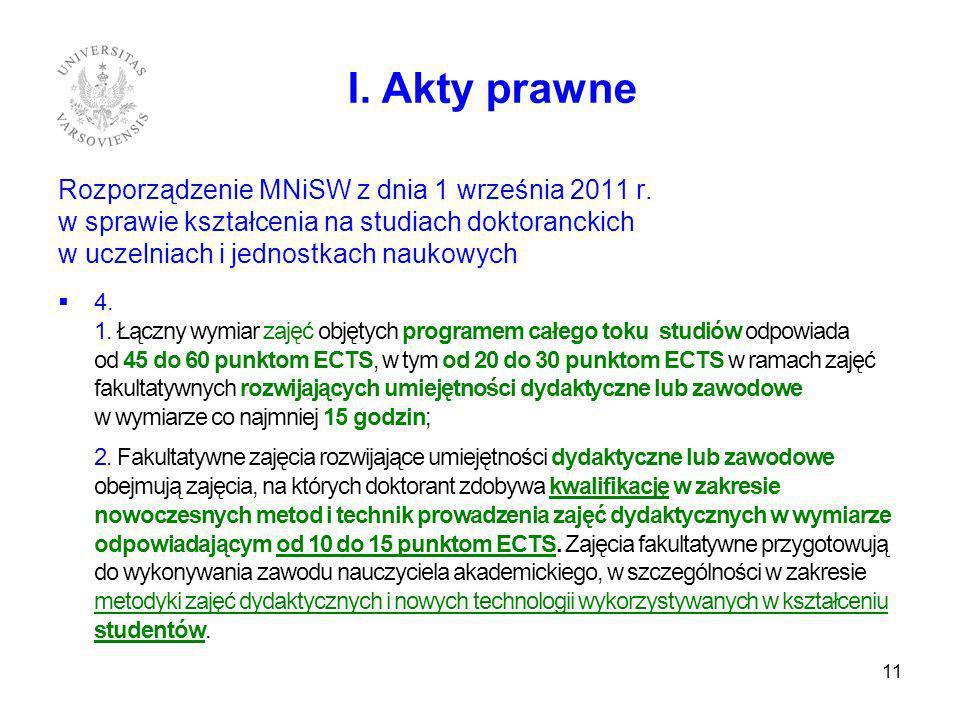 Rozporządzenie MNiSW z dnia 1 września 2011 r. w sprawie kształcenia na studiach doktoranckich w uczelniach i jednostkach naukowych 4. 1. Łączny wymia