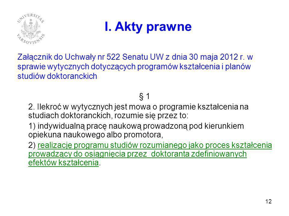 Załącznik do Uchwały nr 522 Senatu UW z dnia 30 maja 2012 r. w sprawie wytycznych dotyczących programów kształcenia i planów studiów doktoranckich § 1