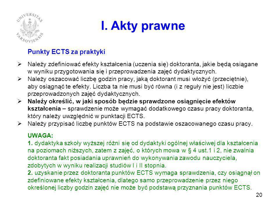 Punkty ECTS za praktyki Należy zdefiniować efekty kształcenia (uczenia się) doktoranta, jakie będą osiągane w wyniku przygotowania się i przeprowadzen