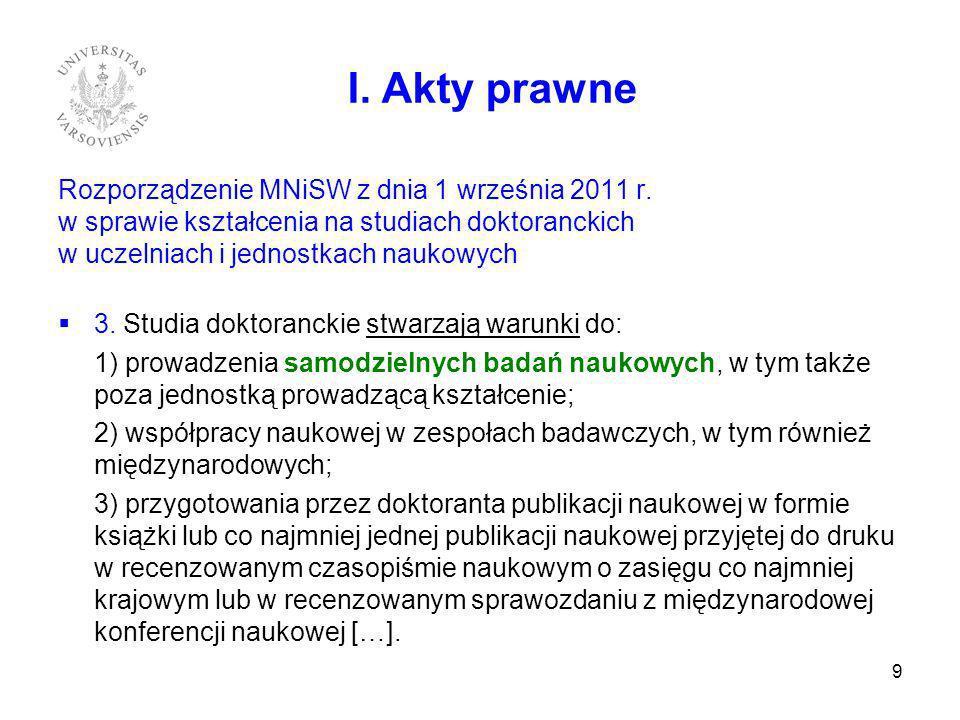 Rozporządzenie MNiSW z dnia 1 września 2011 r. w sprawie kształcenia na studiach doktoranckich w uczelniach i jednostkach naukowych 3. Studia doktoran