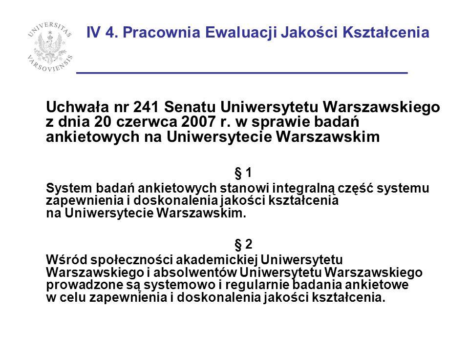 IV 4. Pracownia Ewaluacji Jakości Kształcenia ________________________ Uchwała nr 241 Senatu Uniwersytetu Warszawskiego z dnia 20 czerwca 2007 r. w sp