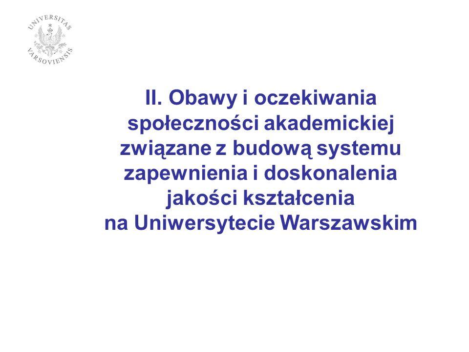 II. Obawy i oczekiwania społeczności akademickiej związane z budową systemu zapewnienia i doskonalenia jakości kształcenia na Uniwersytecie Warszawski