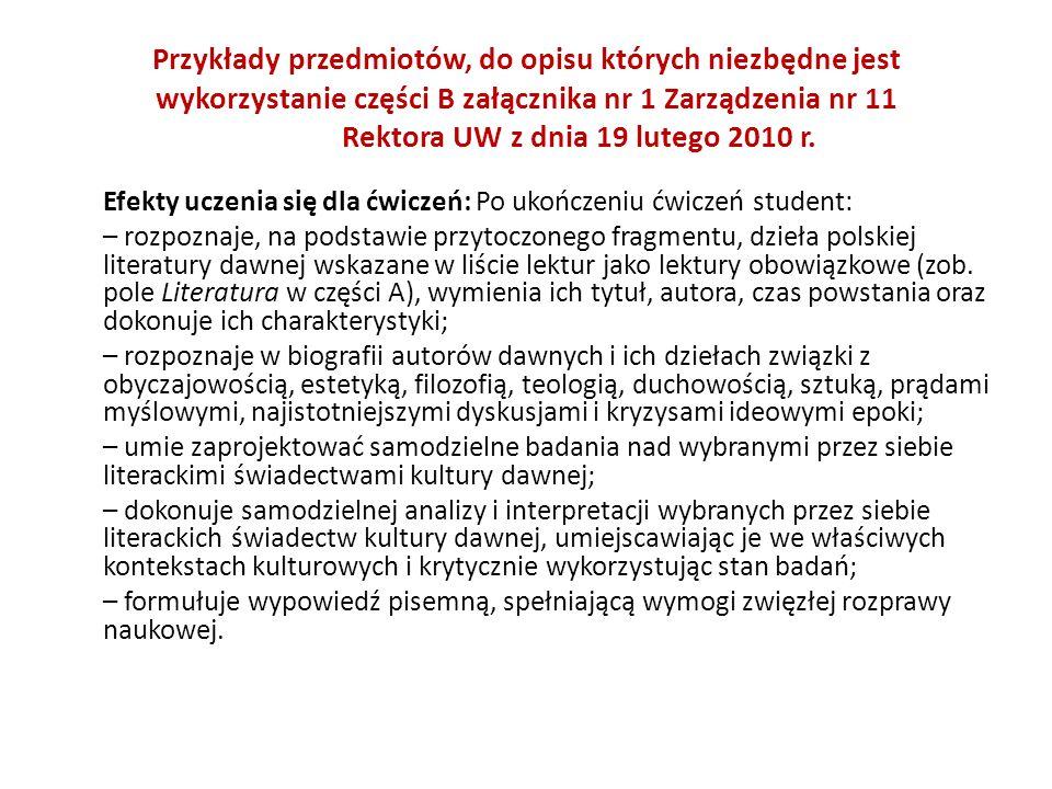 Przykłady przedmiotów, do opisu których niezbędne jest wykorzystanie części B załącznika nr 1 Zarządzenia nr 11 Rektora UW z dnia 19 lutego 2010 r. Ef