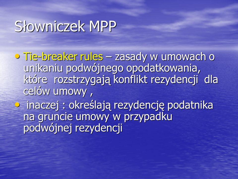 Słowniczek MPP Tie-breaker rules – zasady w umowach o unikaniu podwójnego opodatkowania, które rozstrzygają konflikt rezydencji dla celów umowy, Tie-b