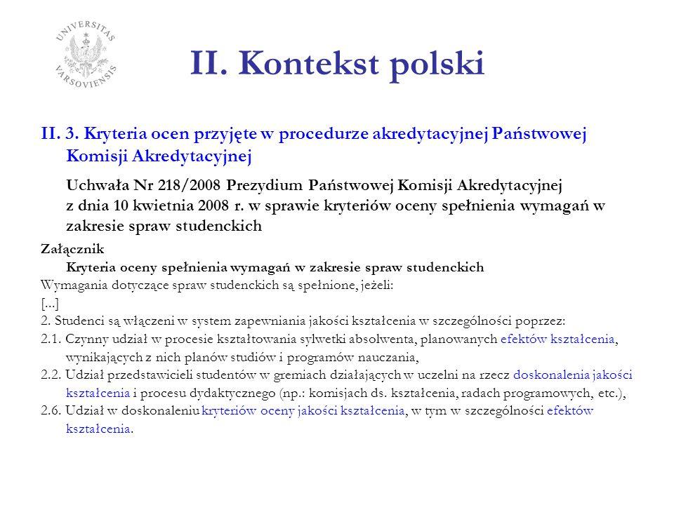 II. Kontekst polski II. 3. Kryteria ocen przyjęte w procedurze akredytacyjnej Państwowej Komisji Akredytacyjnej Uchwała Nr 218/2008 Prezydium Państwow