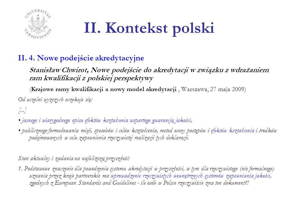 II. Kontekst polski II. 4. Nowe podejście akredytacyjne Stanisław Chwirot, Nowe podejście do akredytacji w związku z wdrażaniem ram kwalifikacji z pol